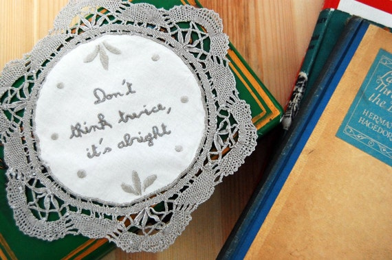 Don't Think Twice Embroidered Doily