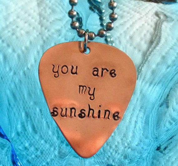 Guitar Pick Hand Stamped Necklace, you are my sunshine
