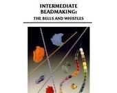 Intermediate Beadmaking - The Bells and Whistles DVD