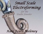 Small Scale Electroforming for the Studio Jeweler