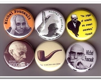 MICHEL FOUCAULT buttons, pins, badges, philosophy, Archaeology of Knowledge, Madness and Civilization,