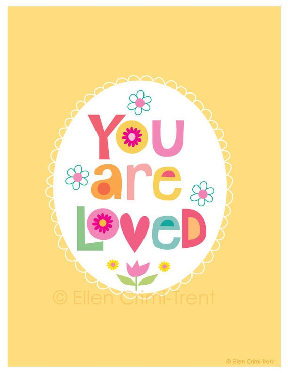 Art Print- Typography- You are loved