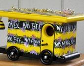 Yellow and Black Birdhouse Gypsy Wagon, No Bees, No Honey, No Work, No Money