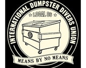 Ready to Ship-Dumpster Divers Union T-shirt   Sizes Small, Medium, Large