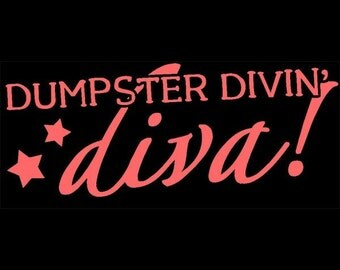 LAST ONE - Dumpster Divin' Diva T-shirt Available in Size XL