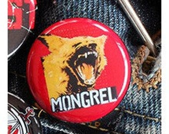 MONGREL 1 inch button