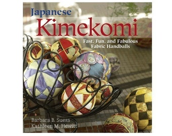 Japanese Kimekomi, Fast, Fun, and Fabulous Fabric Handballs Book by temari author
