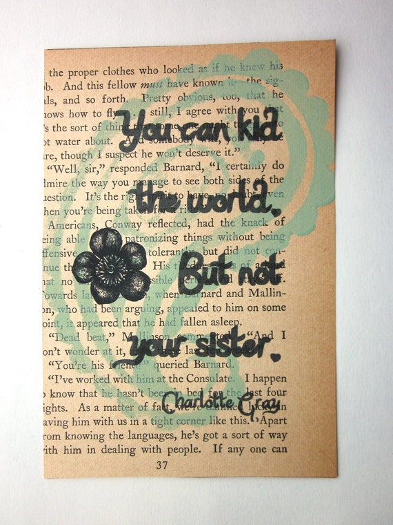 Sister quote, You can kid the world, But not your sister, print on a book page