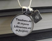 "Teachers are to inspire, Librarians are to fulfill- buy two get one free- 16"", 18"", 22"", 28"" snake chain- Ready To Ship"