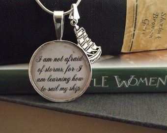 "Not Afraid of Storms- Louise May Alcott- Little Women- buy two get one free- includes a 16"" or 18"" snake chain- READY TO SHIP"