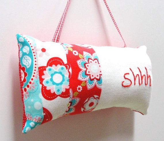 nursery doorknob pillow- ''Shhh'' hand embroidered on linen- with red and turquoise flowers