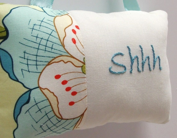 Shhh pillow- doorknob pillow hand embroidered in ivory with floral in turquoise