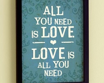 All You Need is Love - 8x10 Print