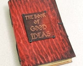The Book of Good Ideas.