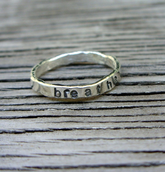 Fine silver hand stamped  stacker ring breathe -size 6 ready to ship- one ring