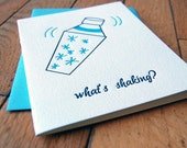 Whats Shaking- letterpress greeting card, single