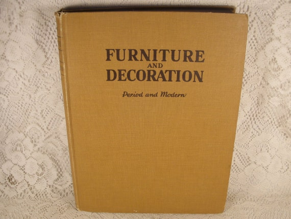 The Book of FURNITURE and DECORATION - Period and Modern by Joseph Aronson -Development, Italy, Spain, France, England, Elements, Principles