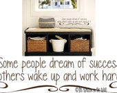 Vinyl Lettering  Some people dream of success while others wake up and 7x32 .Vinyl Lettering Wall Saying