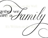 Together we are a family   13x20     Vinyl lettering Wall Sayings Letters