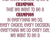 Nick Saban University of Alabama I think everyone should take the attitude that we are working to be champions Vinyl Lettering Wall Saying