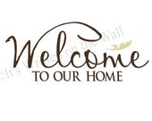 Welcome to our Home 9x21   Vinyl Lettering Wall Saying Quote