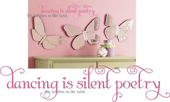 DANCING IS SILENT POETRY Ballet Ballerina Girls Wall Saying Vinyl Lettering SHIPPING IS ONLY 2.99 FOR UNLIMITED PURCHASES--HAVE 61 Vinyl Colors