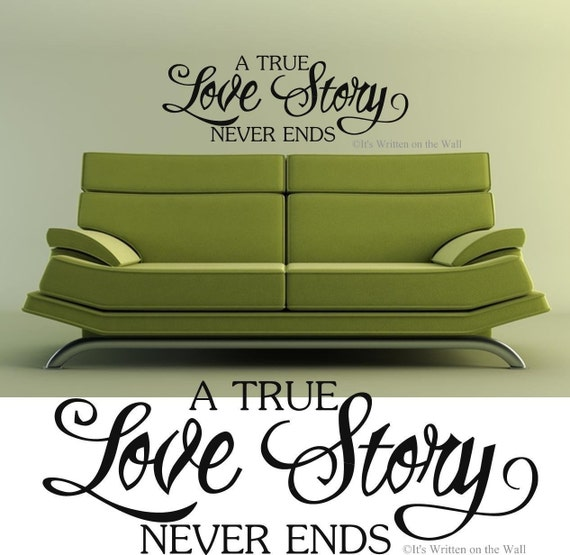A True Love Story Never Ends 9x25 Vinyl Lettering Wall Saying 61 VINYL COLORS