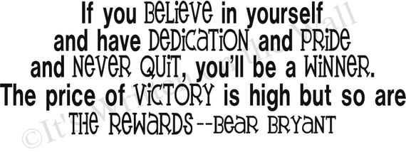 Bear Bryant Quote If you Believe in yourself and have dedication Sports Vinyl Lettering Wall Saying-Unlimited Items  ship 2.99- 61 COLORS