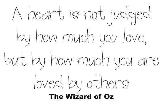 A Heart Is Not Judged Wizard Of Oz Judy Garland Wall Saying