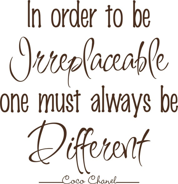 Coco Chanel Quote 18 x17 In Order to be Irreplaceable One Must Always Be Different Vinyl Lettering Wall Saying Words Letters