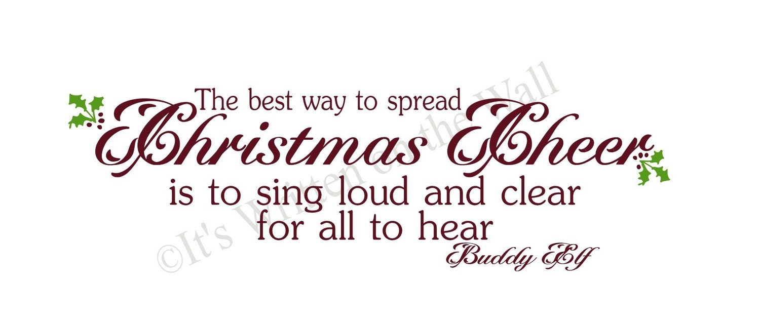 The best way to spread christmas cheer is by itswrittenonthewall