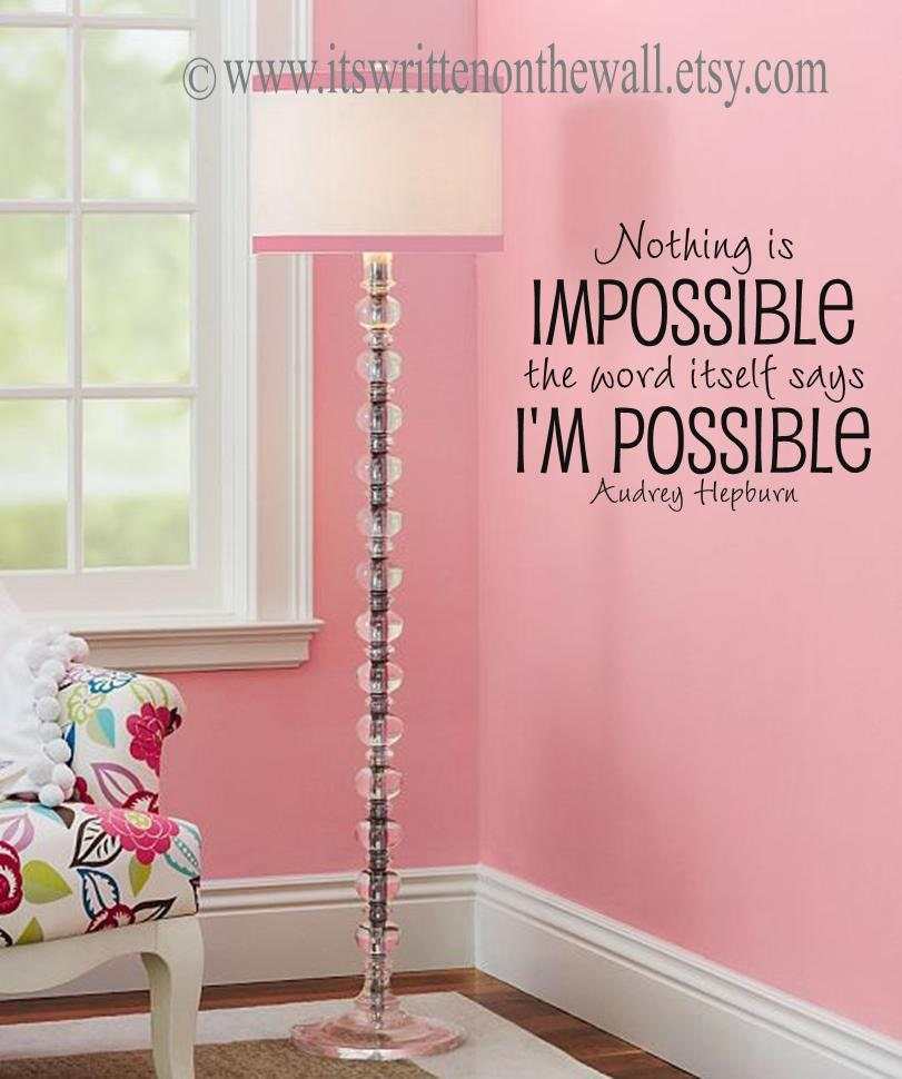 Kitchen Impossible Updates: Audrey Hepburn Quote Nothing Is Impossible Vinyl Lettering