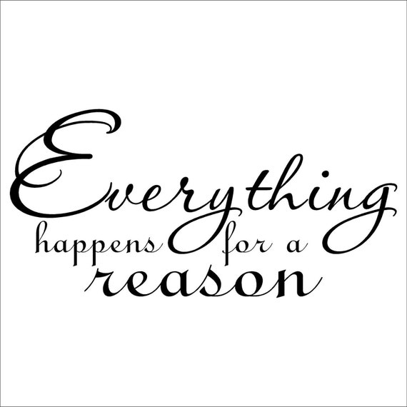 Tattoo Quotes Everything Happens For A Reason: Everything Happens For A Reason Vinyl Lettering By
