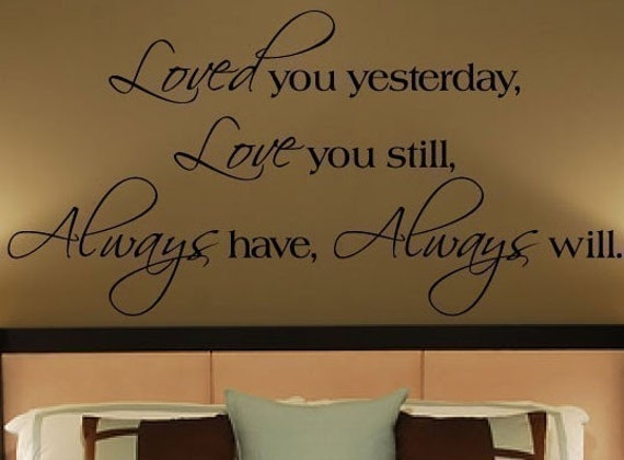 Loved You Yesterday Love You Still Quote