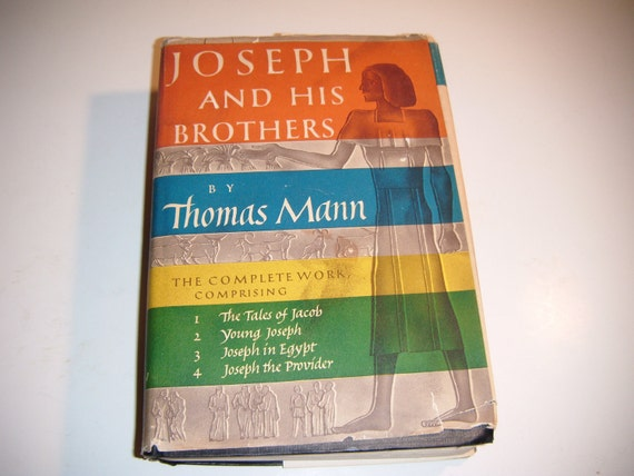 Joseph and His Brothers: The Tales of Jacob, Young Joseph, Joseph in Egypt, Joseph the Provider THOMAS MANN