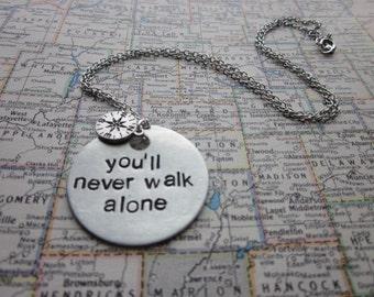 You'll Never Walk Alone - Metal Hand Stamped Pendant Necklace