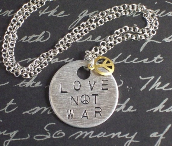 Love Not War - Hand Stamped Necklace