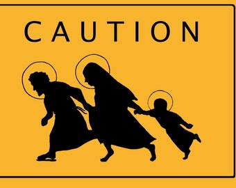 Caution - Holy Family Crossing - 6 pro-immigrant postcards or stickers - original design - No Room at the Inn
