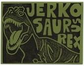 Jerkosaurus Rex Card