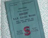 Antique Sewing Machine Instruction Booklet - Singer B. A. K. Electric Motors - vintage probably 1920s 20s
