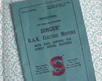 Antique Sewing Machine Instruction Booklet - Singer B. A. K. Electric Motors - vintage sewing book probably 1920s 20s