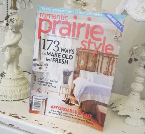 Romantic prairie style premiere issue summer 2012 home for French country cottage magazine