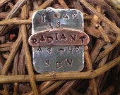 I Am As Radiant As The Sun Hand Stamped Silver Pendant