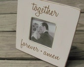 Together Forever Amen Frame - You Pick the Colors