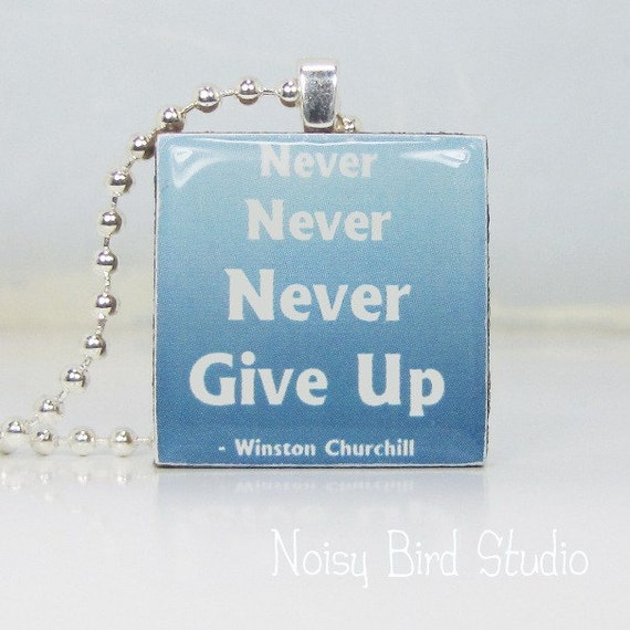 items similar to no 219 never never never give up