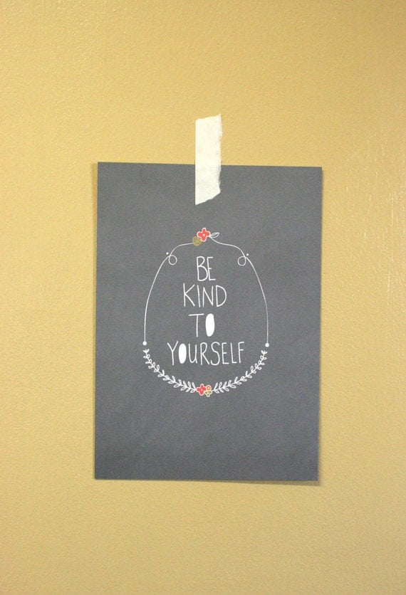 Be Kind To Yourself Art Print 2