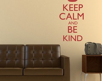 KEEP CALM AND BE KIND Vinyl Wall Decal Lettering 22X11