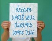 dream until your dreams come true . 8x10 art print