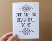 mothers day card anniversary card you are so beautiful to me quote card romantic card for mom birthday card thinking of you card for her