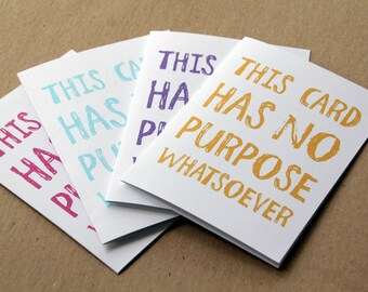 funny anti valentine cards 4 handmade greeting cards this card has no purpose whatsoever funny cards birthday cards colorful quote cards